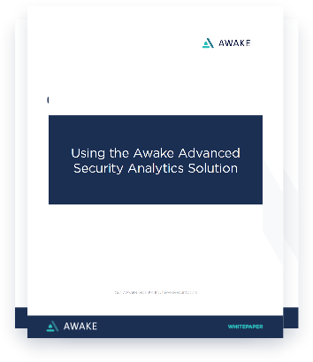 White paper: Using the Awake Advanced Security Analytics Solution
